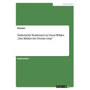 """Asthetische-Tendenzen-in-Oscar-Wildes-""""Das-Bildnis-des-Dorian-Gray"""