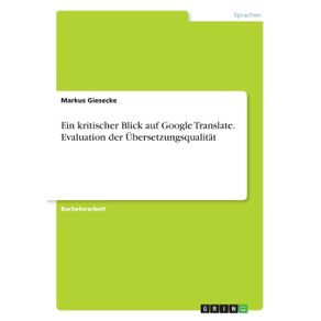 Ein-kritischer-Blick-auf-Google-Translate.-Evaluation-der-Ubersetzungsqualitat