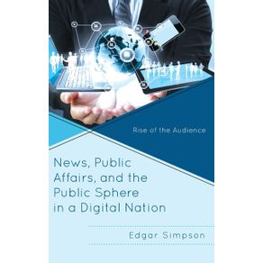 News-Public-Affairs-and-the-Public-Sphere-in-a-Digital-Nation