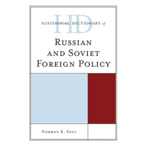 Historical-Dictionary-of-Russian-and-Soviet-Foreign-Policy