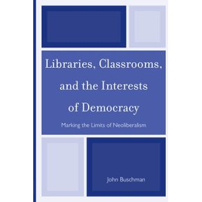Libraries-Classrooms-and-the-Interests-of-Democracy