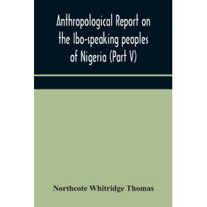 Anthropological-report-on-the-Ibo-speaking-peoples-of-Nigeria--Part-V--Addenda-to-Ibo-English-Dictionary
