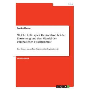 Welche-Rolle-spielt-Deutschland-bei-der-Entstehung-und-dem-Wandel-des-europaischen-Fiskalregimes-