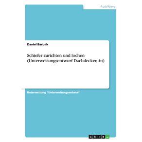 Schiefer-zurichten-und-lochen--Unterweisungsentwurf-Dachdecker--in-