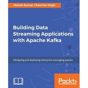 Building-Data-Streaming-Applications-with-Apache-Kafka