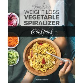 The-New-Weight-Loss-Vegetable-Spiralizer-Cookbook--Ed-2-