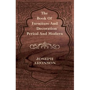 The-Book-of-Furniture-and-Decoration---Period-and-Modern
