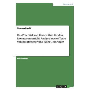 Das-Potential-von-Poetry-Slam-fur-den-Literaturunterricht.-Analyse-zweier-Texte-von-Bas-Bottcher-und-Nora-Gomringer