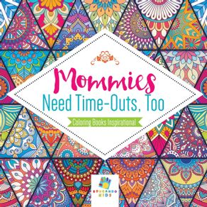 Mommies-Need-Time-Outs-Too-|-Coloring-Books-Inspirational