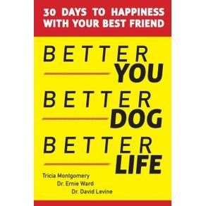 Better-You-Better-Dog-Better-Life
