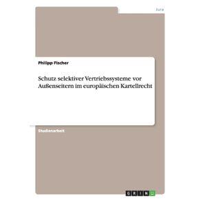 Schutz-selektiver-Vertriebssysteme-vor-Au-enseitern-im-europaischen-Kartellrecht