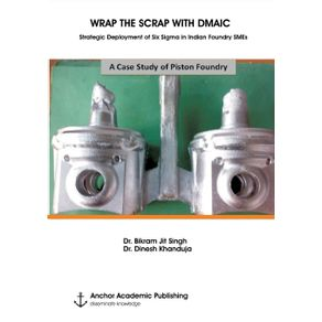 WRAP-THE-SCRAP-WITH-DMAIC.-Strategic-Deployment-of-Six-Sigma-in-Indian-Foundry-SMEs
