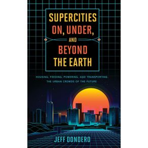 Supercities-On-Under-and-Beyond-the-Earth