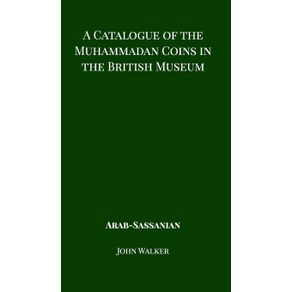 A-Catalogue-of-the-Muhammadan-Coins-in-the-British-Museum---Arab-Sassanian