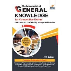 The-Fundamentals-of-General-Knowledge-for-Competitive-Exams---UPSC--State-PCS--SSC--Banking--Railways--MBA--Defence---4th-Edition