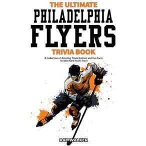 The-Ultimate-Philadelphia-Flyers-Trivia-Book