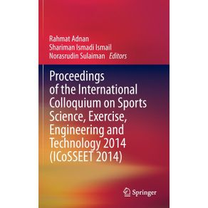 Proceedings-of-the-International-Colloquium-on-Sports-Science-Exercise-Engineering-and-Technology-2014--ICoSSEET-2014-