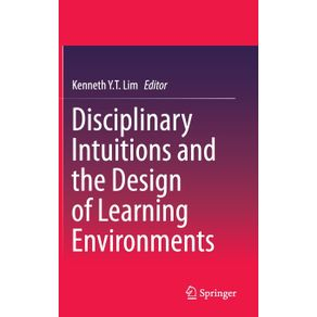 Disciplinary-Intuitions-and-the-Design-of-Learning-Environments