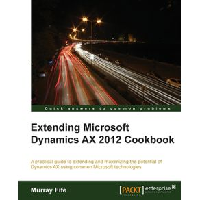 Extending-Microsoft-Dynamics-Ax-2012-Cookbook