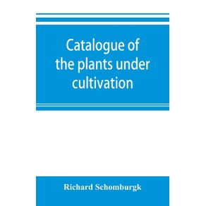 Catalogue-of-the-plants-under-cultivation-in-the-Government-Botanic-Garden-Adelaide-South-Australia