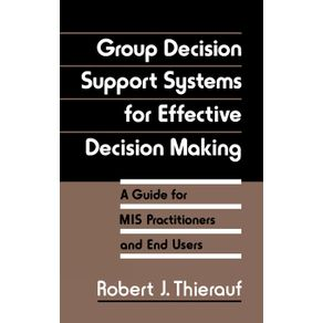 Group-Decision-Support-Systems-for-Effective-Decision-Making