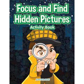 Focus-and-Find-Hidden-Pictures-Activity-Book