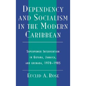 Dependency-and-Socialism-in-the-Modern-Caribbean