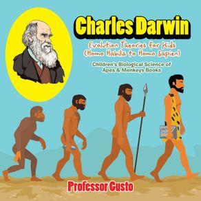 Charles-Darwin---Evolution-Theories-for-Kids--Homo-Habilis-to-Homo-Sapien----Childrens-Biological-Science-of-Apes---Monkeys-Books