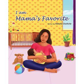 I-am-Mamas-Favorite