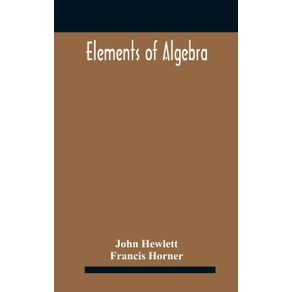 Elements-of-algebra.-Translated-from-the-French-with-the-notes-of-Bernoulli-and-the-additions-of-De-La-Grange-To-Which-Is-Prefixed-a-Memoirs-of-the-Life-and-Character-of-Euler