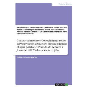 Comportanmiento-y-Conocimiento-sobre-la-Preservacion-de-nuestro-Preciado-liquido-el-agua-potable-el-Periodo-de-Febrero-a-Junio-del-2012-Valera-estado-trujillo