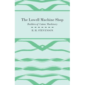 The-Lowell-Machine-Shop---Builders-Of-Cotton-Machinery