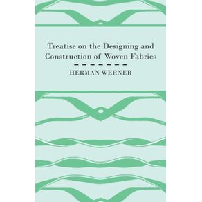 Treatise-On-The-Designing-And-Construction-Of-Woven-Fabrics