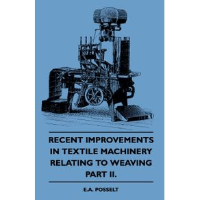 Recent-Improvements-In-Textile-Machinery-Relating-To-Weaving---Part-II.