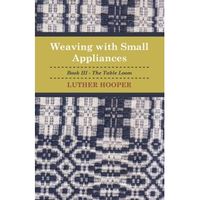 Weaving-With-Small-Appliances---Book-III---The-Table-Loom