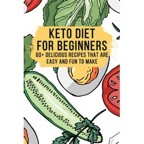 Keto-Diet-for-Beginners---60--Delicious-Recipes---Easy-To-Make