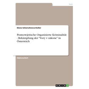 Postsowjetische-Organisierte-Kriminalitat---Bekampfung-der-Vory-v-zakone-in-Osterreich