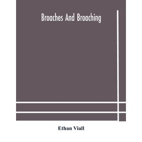 Broaches-and-broaching