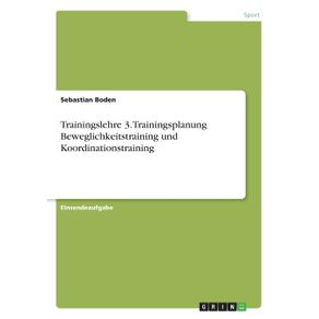 Trainingslehre-3.-Trainingsplanung-Beweglichkeitstraining-und-Koordinationstraining