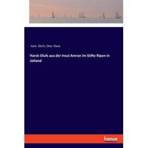 Harck-Olufs-aus-der-Insul-Amron-im-Stifte-Ripen-in-Jutland