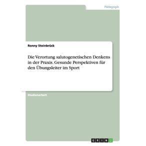 Die-Verortung-salutogenetischen-Denkens-in-der-Praxis.-Gesunde-Perspektiven-fur-den-Ubungsleiter-im-Sport