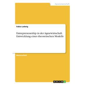 Entrepreneurship-in-der-Agrarwirtschaft.-Entwicklung-eines-theoretischen-Modells