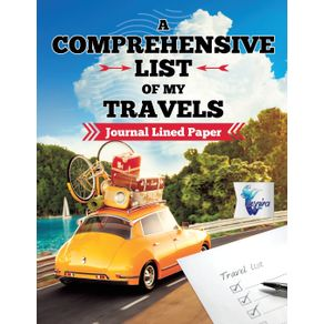A-Comprehensive-List-of-My-Travels- -Journal-Lined-Paper