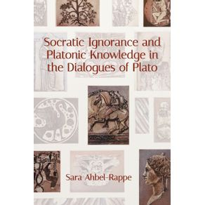 Socratic-Ignorance-and-Platonic-Knowledge-in-the-Dialogues-of-Plato