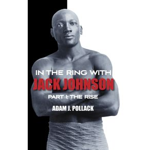 In-the-Ring-With-Jack-Johnson---Part-I