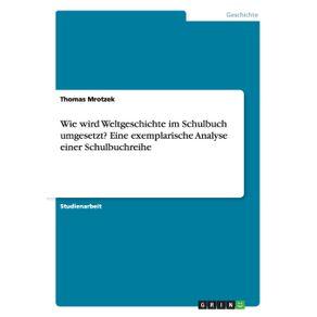 Wie-wird-Weltgeschichte-im-Schulbuch-umgesetzt--Eine-exemplarische-Analyse-einer-Schulbuchreihe