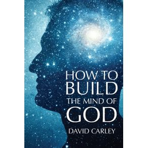 How-To-Build-The-Mind-Of-God