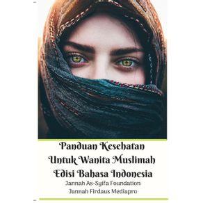 Panduan-Kesehatan-Untuk-Wanita-Muslimah-Edisi-Bahasa-Indonesia
