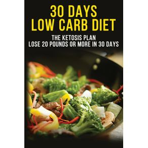 30-Days-Low-Carbs-Diet---30-Day-Plan-to-Lose-Weight-Balance-Hormones-Boost-Brain-Health-and-Reverse-Disease