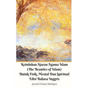 Keindahan-Ajaran-Agama-Islam--The-Beauties-of-Islam--Untuk-Fisik-Mental-Dan-Spiritual-Edisi-Bahasa-Inggris-Standar-Ver